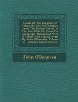 Annals of the Kingdom of Ireland, by the Four Masters, from the Earliest Period to the Year 1616, Volume III