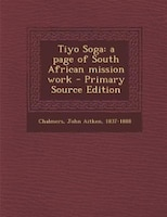 Tiyo Soga: a page of South African mission work - Primary Source Edition