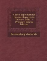 Codex diplomaticus Brandenburgensis. Dritter Band. - Primary Source Edition