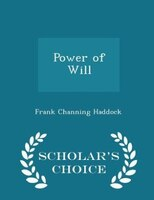 Power of Will - Scholar's Choice Edition