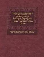 Conjectures Academiques, Ou Dissertation Sur L'iliade; Ouvrage Posthume, Trouvé Dans Les Recherches D'un