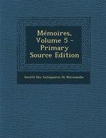 Mémoires, Volume 5 - Primary Source Edition