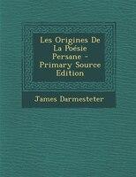 Les Origines De La Poésie Persane - Primary Source Edition