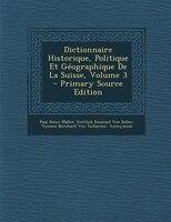 Dictionnaire Historique, Politique Et Géographique De La Suisse, Volume 3 - Primary Source Edition