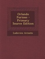 Orlando Furioso - Primary Source Edition
