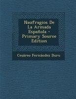 Naufragios De La Armada Española - Primary Source Edition