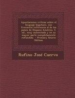 Apuntaciones críticas sobre el lenguaje bogotano, con frecuente referencia al de los países de Hispano-América. 5.