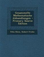 Gesammelte Mathematische Abhandlungen - Primary Source Edition