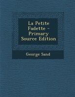 La Petite Fadette - Primary Source Edition