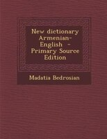 New dictionary Armenian-English  - Primary Source Edition
