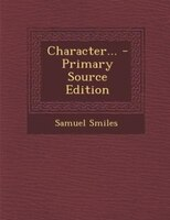 Character... - Primary Source Edition
