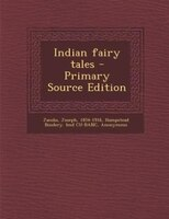 Indian fairy tales - Primary Source Edition