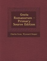 Gesta Romanorum - Primary Source Edition