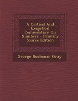 A Critical And Exegetical Commentary On Numbers - Primary Source Edition