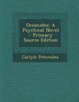 Oceanides: A Psychical Novel - Primary Source Edition