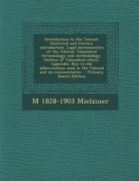 Introduction to the Talmud. Historical and literary introduction. Legal hermeneutics of the Talmud. Talmudical terminology and met