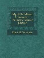 Myrtilla Miner. A memoir  - Primary Source Edition