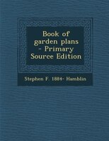 Book of garden plans  - Primary Source Edition