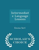 Intermediate Language Lessons - Scholar's Choice Edition