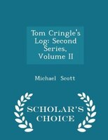 Tom Cringle's Log: Second Series, Volume II - Scholar's Choice Edition