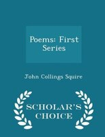 Poems: First Series - Scholar's Choice Edition