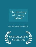 The History of Coney Island - Scholar's Choice Edition