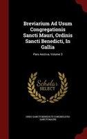 Breviarium Ad Usum Congregationis Sancti Mauri, Ordinis Sancti Benedicti, In Gallia: Pars Aestiva, Volume 3