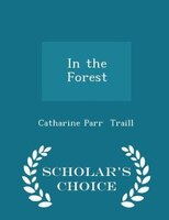 In the Forest - Scholar's Choice Edition
