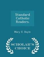 Standard Catholic Readers. - Scholar's Choice Edition