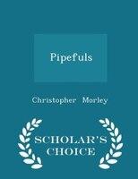 Pipefuls - Scholar's Choice Edition