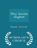 Why lincoln laughed - Scholar's Choice Edition