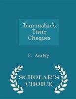 Tourmalin'sTime Cheques - Scholar's Choice Edition