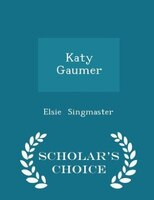 Katy Gaumer - Scholar's Choice Edition