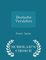 Deutsche Verslehre - Scholar's Choice Edition