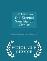 Letters on the Eternal Sonship of Christ - Scholar's Choice Edition