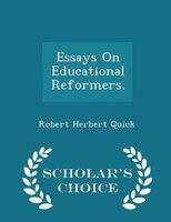 Essays On Educational Reformers. - Scholar's Choice Edition