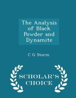 The Analysis of Black Powder and Dynamite - Scholar's Choice Edition