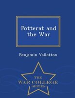 Potterat and the War - War College Series