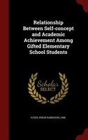 Relationship Between Self-concept and Academic Achievement Among Gifted Elementary School Students