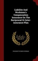 Liability And Workmen's Compensation Insurance On The Reciprocal Or Inter-insurance Plan