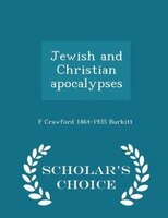Jewish and Christian apocalypses  - Scholar's Choice Edition