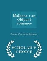 Malbone: an Oldport romance  - Scholar's Choice Edition