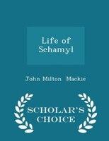 Life of Schamyl - Scholar's Choice Edition