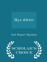 Nya dikter - Scholar's Choice Edition