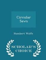 Circular Saws - Scholar's Choice Edition