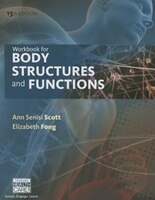 Workbook For Scott/fong?s Body Structures And Functions, 13th