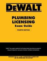 Dewalt(r) Plumbing Licensing Exam Guide: Based On The 2015 Ipc