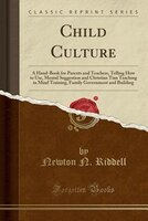 Child Culture: A Hand-Book for Parents and Teachers, Telling