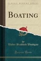 Boating (Classic Reprint)