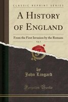 A History of England, Vol. 5: From the First Invasion by the Romans (Classic Reprint)